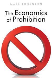 The Economics of Prohibition