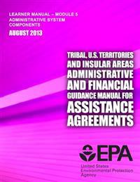 Tribal, U.S. Territories and Insular Areas Administrative and Financial Guidance Manual for Assistance Agreements: Learner Manual-Module 5