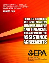 Tribal, U.S. Territories and Insular Areas Administrative and Financial Guidance Manual for Assistance Agreements: Learner Manual-Module 1