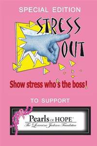 Special Edition Stress Out, Show Stress Who's the Boss, to Support Pearls of Hope