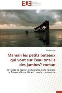 Maman Les Petits Bateaux Qui Vont Sur L Eau Ont-Ils Des Jambes? Roman