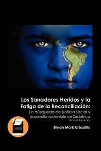 Los Sanadores Heridos y La Fatiga de La Reconciliacion