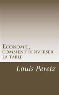 "Economie, Comment Renverser La Table: Re-Occupy ""Wall Street"" ?"