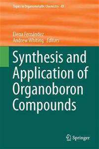 Synthesis and Application of Organoboron Compounds