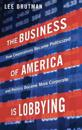 The Business of America is Lobbying