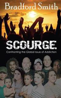 Scourge: Confronting the Global Issue of Addiction
