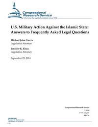 U.S. Military Action Against the Islamic State: Answers to Frequently Asked Legal Questions