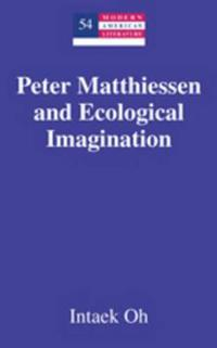 Peter Matthiessen and Ecological Imagination