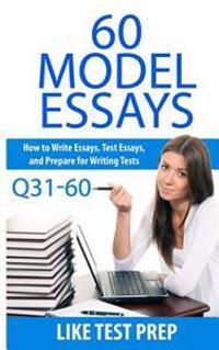60 Model Essays Q31-60: 120 Model Essay 30 Day Pack 2