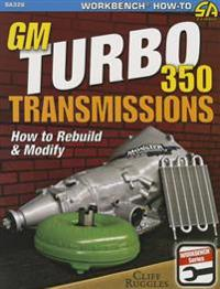 GM Turbo 350 Transmissions