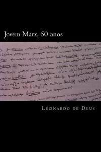 Jovem Marx, 50 Anos: Alienacao E Emancipacao