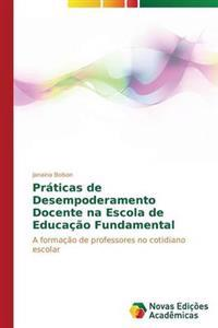 Praticas de Desempoderamento Docente Na Escola de Educacao Fundamental