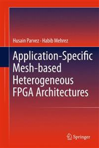 Application-Specific Mesh-based Heterogeneous FPGA Architectures