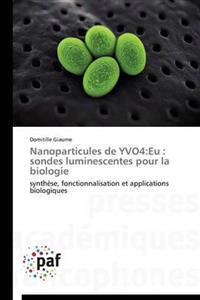 Nanoparticules de Yvo4: Eu: Sondes Luminescentes Pour La Biologie