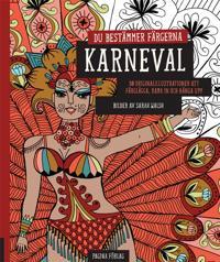 Karneval - du bestämmer färgerna : 30 originalillustrationer att färglägga, rama in och hänga upp