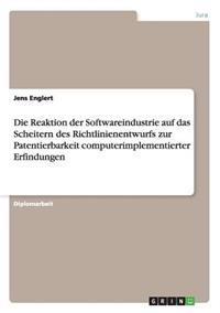 Die Reaktion Der Softwareindustrie Auf Das Scheitern Des Richtlinienentwurfs Zur Patentierbarkeit Computerimplementierter Erfindungen
