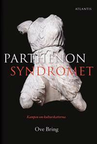 Parthenonsyndromet : kampen om kulturskatterna