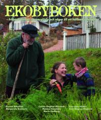 Ekobyboken : frihetsdrömmar, skaparglädje och vägar till ett hållbart samhälle