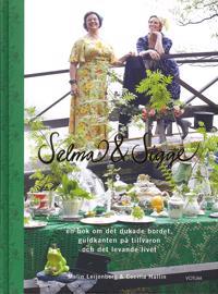 Selma och Sigge : en bok om det dukade bordet, guldkanten på tillvaron och det levande livet