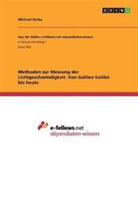Methoden Zur Messung Der Lichtgeschwindigkeit. Von Galileo Galilei Bis Heute