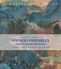 Voyages Immobiles Dans La Prose Ancienne: La Peinture Narrative Sous La Dynastie Ming (1368-1644)
