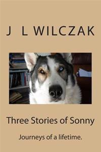 Three Stories of Sonny: Journeys of a Lifetime.