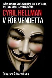 V för Vendetta - Två intervjuer med David Lloyd och Alan Moore, brittiska serietecknarpionjärer