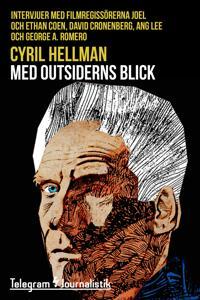 Med outsiderns blick - Intervjuer med filmregissörerna Joel och Ethan Coen, David Cronenberg, Ang Lee och George A. Romero