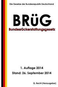 Bundesruckerstattungsgesetz - Brug