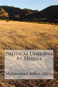 Political Upheaval at Medina