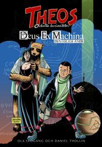 Theos ockulta kuriositeter - Deus Ex Machina: Den helige ande
