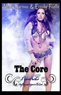 The Core: Alice: Complete Box Set