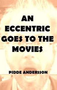 An Eccentric Goes to the Movies