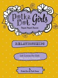 Polka Dot Girls Relationships Bible Study and Workbook