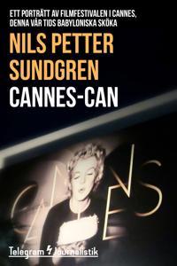 Cannes-can - Ett porträtt av filmfestivalen i Cannes, denna vår tids Babyloniska sköka