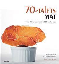 70-talets mat : från Flygande Jacob till Hawaiikassler