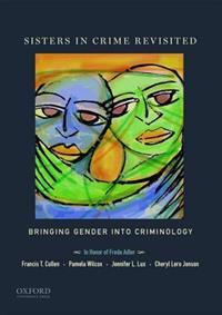 Sisters in Crime Revisited: Bringing Gender Into Criminology