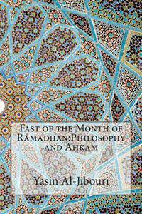 Fast of the Month of Ramadhan: Philosophy and Ahkam