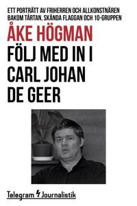 Följ med in i Carl Johan De Geer - Ett porträtt av friherren och allkonstnären bakom Tårtan, Skända flaggan och 10-gruppen