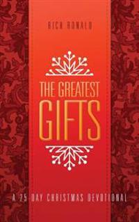 The Greatest Gifts: A 25-Day Christmas Devotional