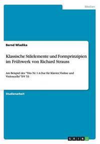 Klassische Stilelemente Und Formprinzipien Im Fruhwerk Von Richard Strauss