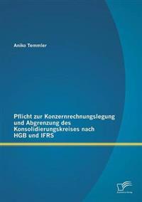 Pflicht Zur Konzernrechnungslegung Und Abgrenzung Des Konsolidierungskreises Nach Hgb Und Ifrs