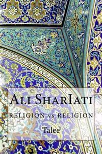 Ali Shariati: Religion Vs Religion