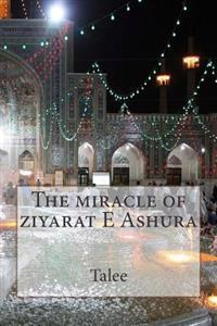 The Miracle of Ziyarat E Ashura