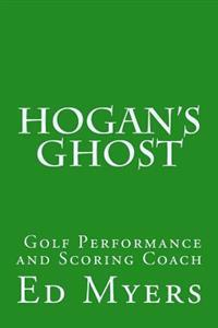 Hogan's Ghost: Golf Performance and Scoring Coach