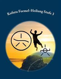 Kofutu Formel-Heilung Stufe 3