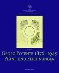 Georg Potente (1876-1945): Plane Und Zeichnungen