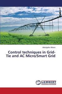 Control Techniques in Grid-Tie and AC Micro/Smart Grid