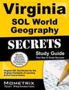 Virginia Sol World Geography Secrets Study Guide: Virginia Sol Test Review for the Virginia Standards of Learning End of Course Exams