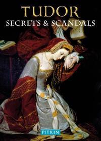Tudor Secrets & Scandals